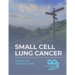 Click here for more information about Understanding Small Cell Lung Cancer  -