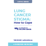 Click here for more information about Lung Cancer Stigma: How to Cope  -