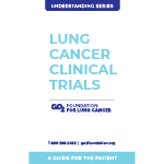 Click here for more information about Understanding Lung Cancer Clinical Trials  -